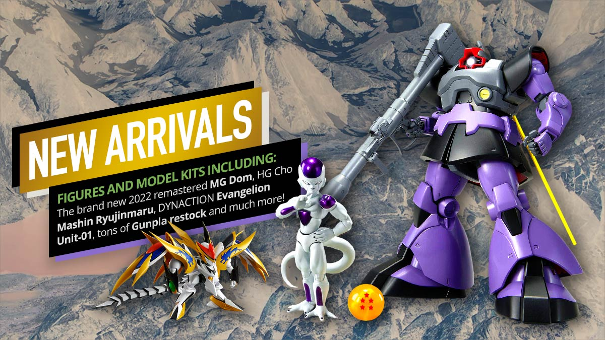 latest figures and model kits arrivals!